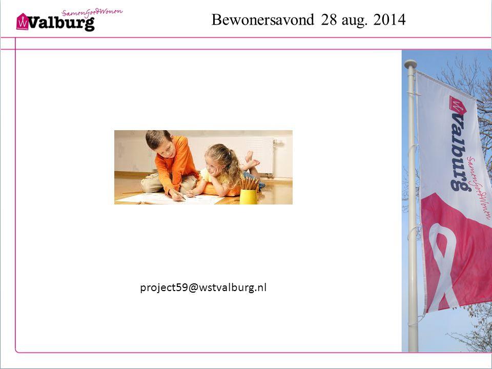 Bewonersavond 28 aug. 2014 project59@wstvalburg.nl