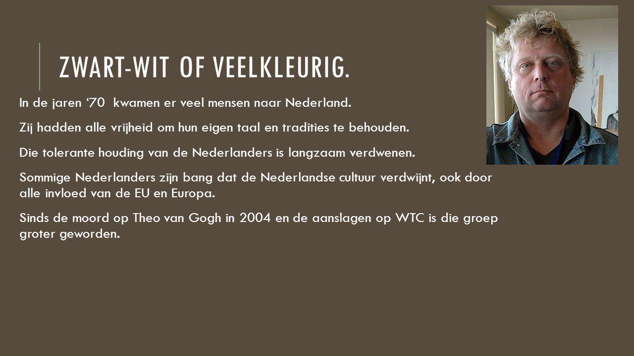 ZWART-WIT OF VEELKLEURIG.In de jaren '70 kwamen er veel mensen naar Nederland.
