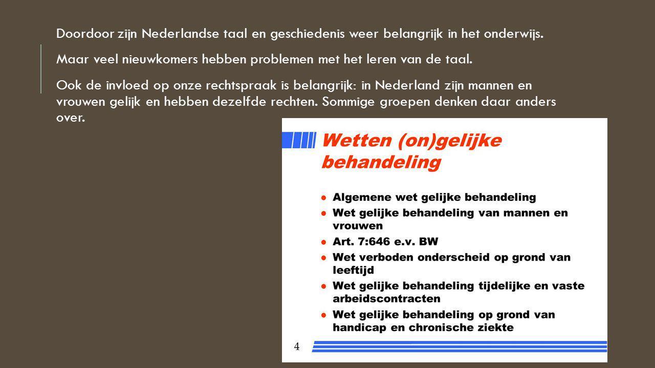 Doordoor zijn Nederlandse taal en geschiedenis weer belangrijk in het onderwijs.