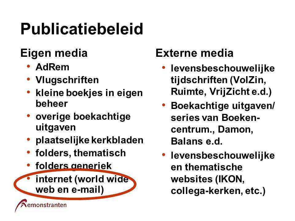 Publicatiebeleid Eigen media AdRem Vlugschriften kleine boekjes in eigen beheer overige boekachtige uitgaven plaatselijke kerkbladen folders, thematis