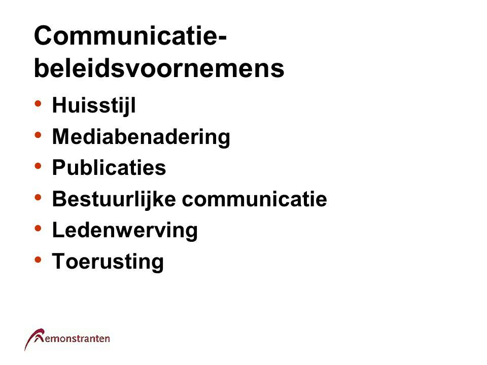 Communicatie- beleidsvoornemens Huisstijl Mediabenadering Publicaties Bestuurlijke communicatie Ledenwerving Toerusting