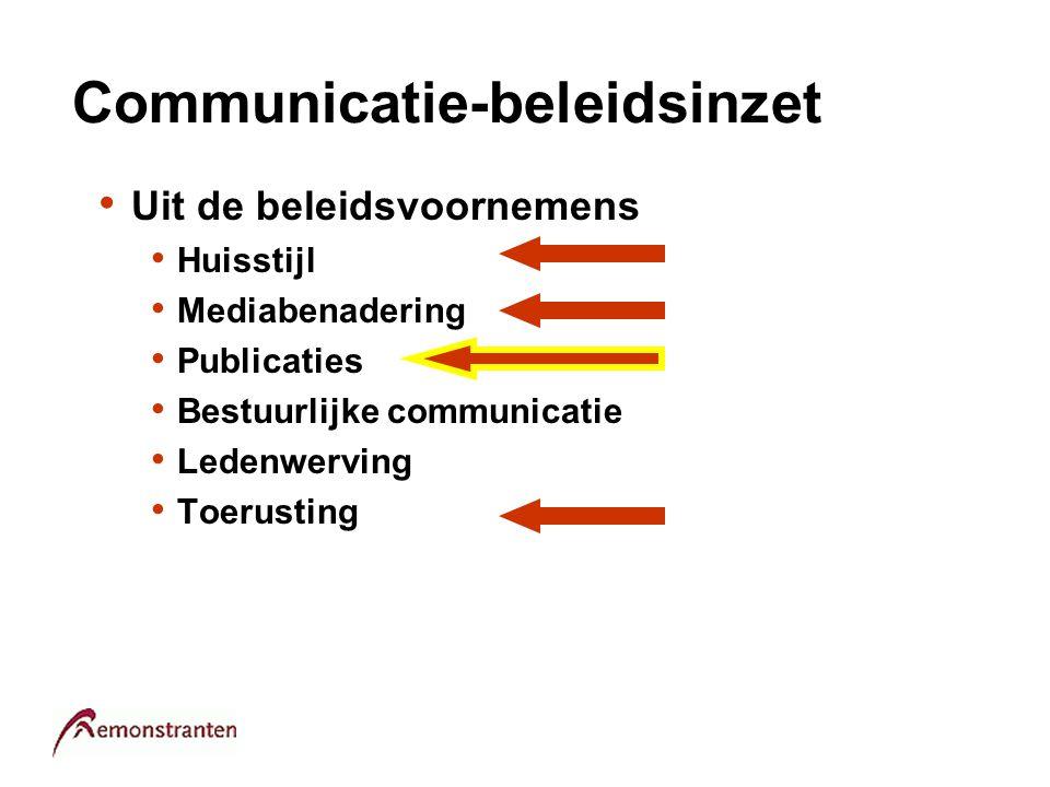 Communicatie-beleidsinzet Uit de beleidsvoornemens Huisstijl Mediabenadering Publicaties Bestuurlijke communicatie Ledenwerving Toerusting