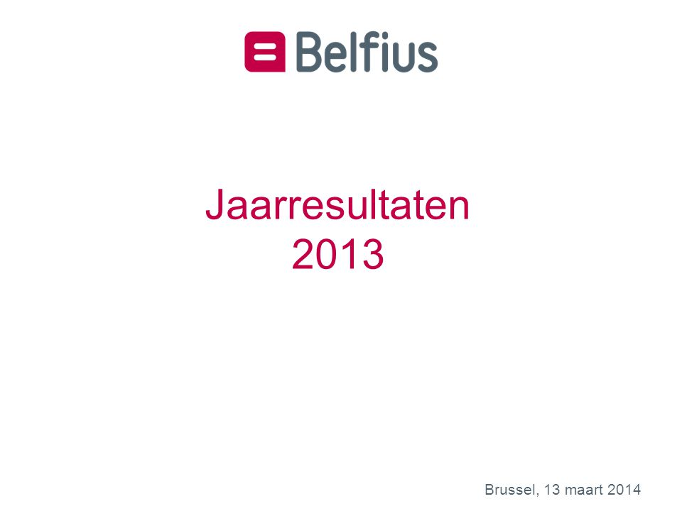 Fier op onze resultaten Vertrouwen in de toekomst Brussel, 13 maart 2014