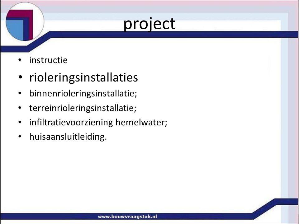 project instructie rioleringsinstallaties binnenrioleringsinstallatie; terreinrioleringsinstallatie; infiltratievoorziening hemelwater; huisaansluitle