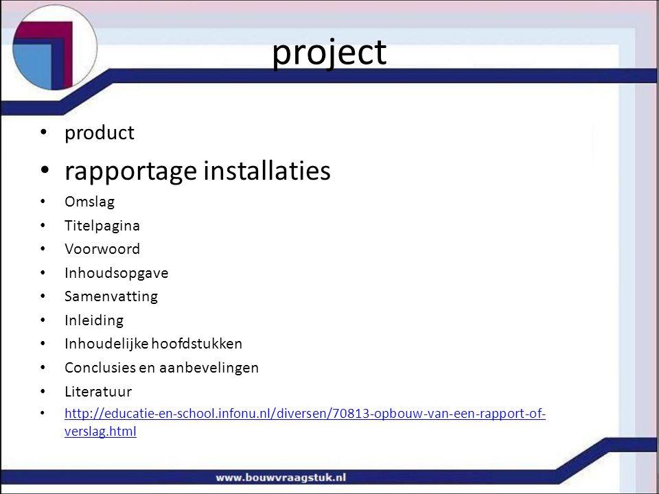 project product rapportage installaties Omslag Titelpagina Voorwoord Inhoudsopgave Samenvatting Inleiding Inhoudelijke hoofdstukken Conclusies en aanb