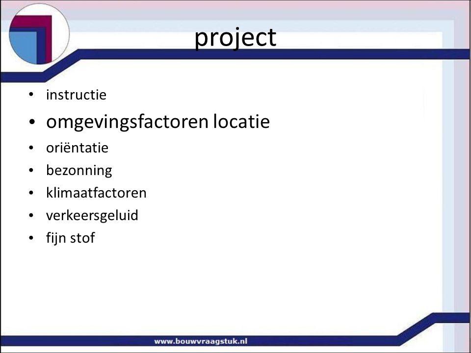 project instructie omgevingsfactoren locatie oriëntatie bezonning klimaatfactoren verkeersgeluid fijn stof