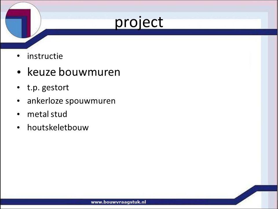 project instructie keuze bouwmuren t.p. gestort ankerloze spouwmuren metal stud houtskeletbouw