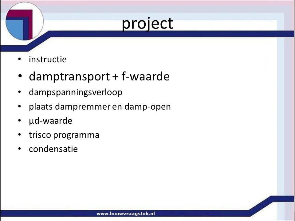 project instructie damptransport + f-waarde dampspanningsverloop plaats dampremmer en damp-open μd-waarde trisco programma condensatie