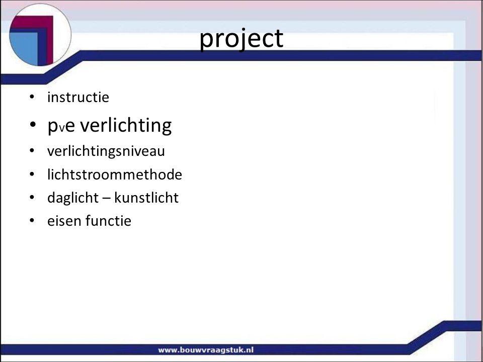 project instructie p v e verlichting verlichtingsniveau lichtstroommethode daglicht – kunstlicht eisen functie