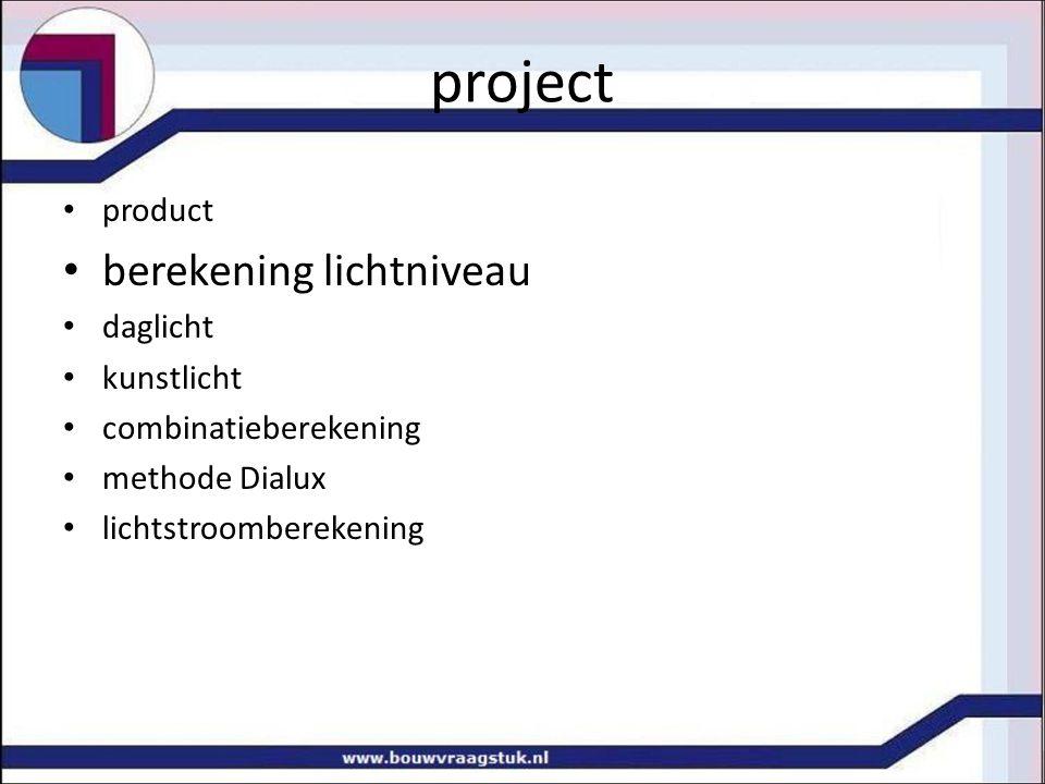 project product berekening lichtniveau daglicht kunstlicht combinatieberekening methode Dialux lichtstroomberekening