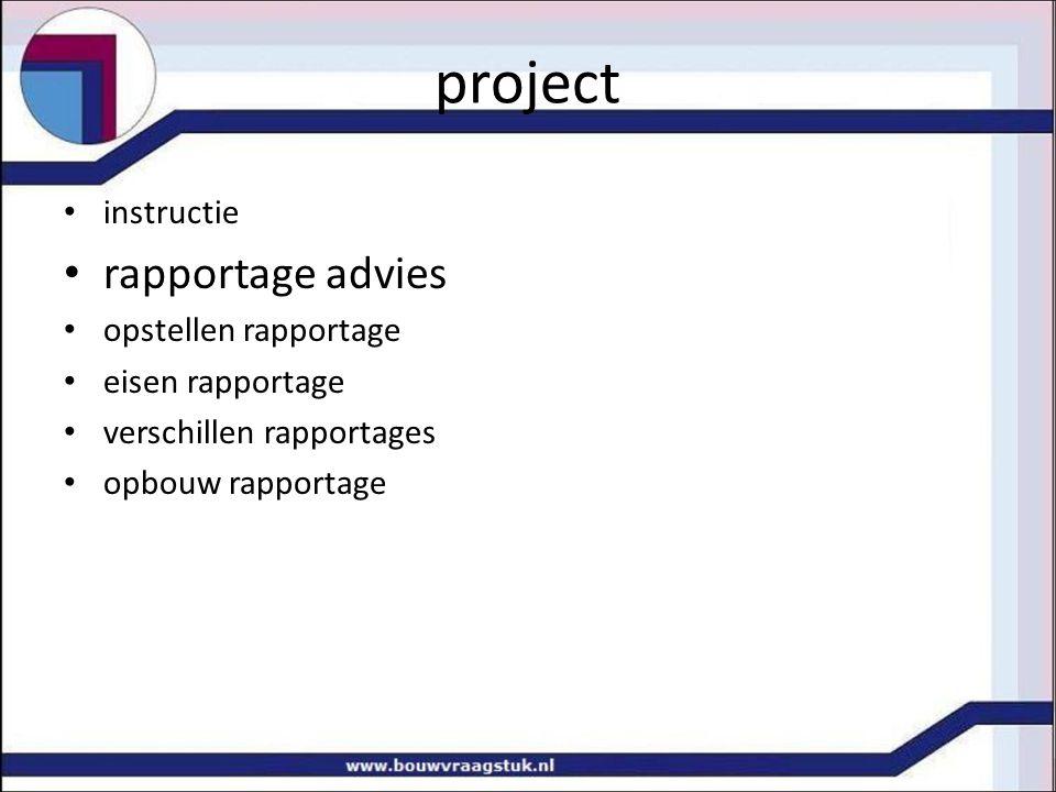 project instructie rapportage advies opstellen rapportage eisen rapportage verschillen rapportages opbouw rapportage