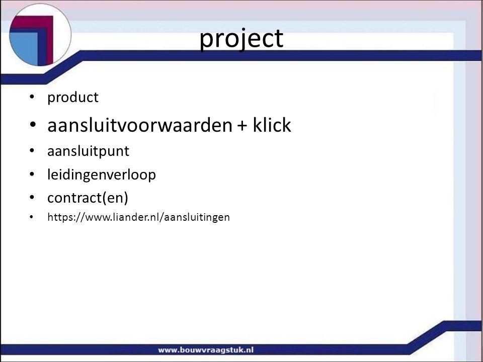 project product aansluitvoorwaarden + klick aansluitpunt leidingenverloop contract(en) https://www.liander.nl/aansluitingen