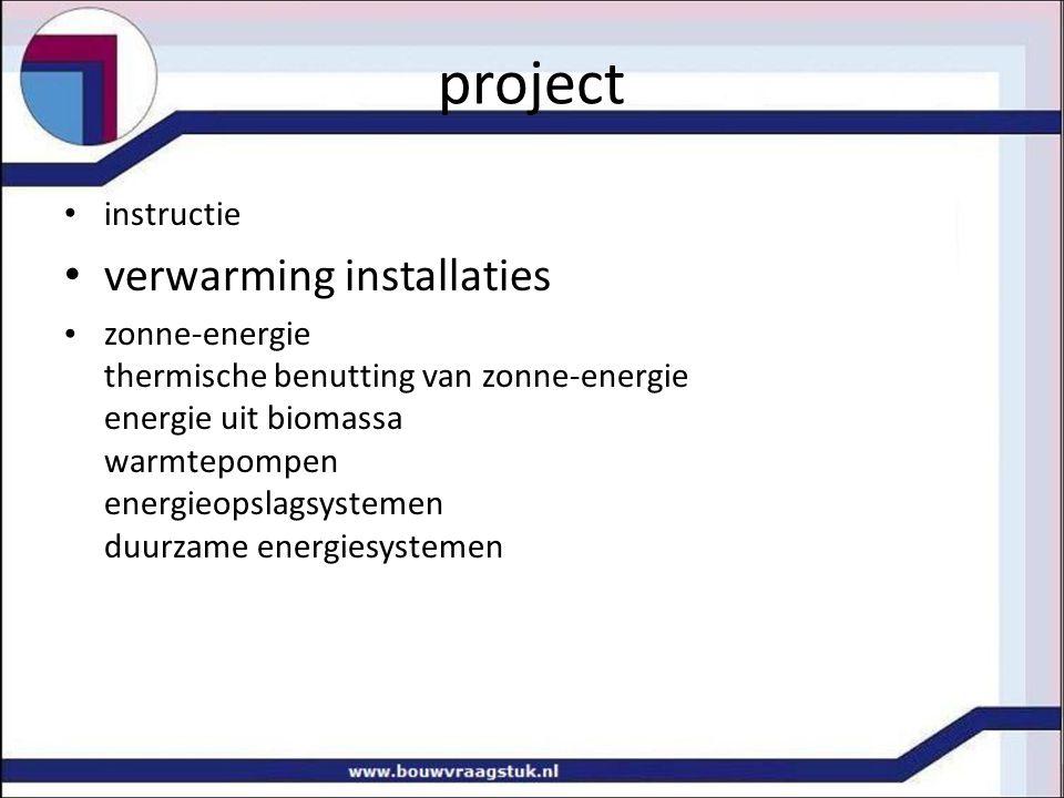 project instructie verwarming installaties zonne-energie thermische benutting van zonne-energie energie uit biomassa warmtepompen energieopslagsysteme