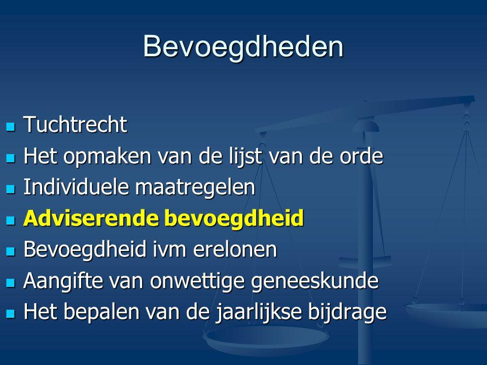 Bevoegdheden Tuchtrecht Tuchtrecht Het opmaken van de lijst van de orde Het opmaken van de lijst van de orde Individuele maatregelen Individuele maatr