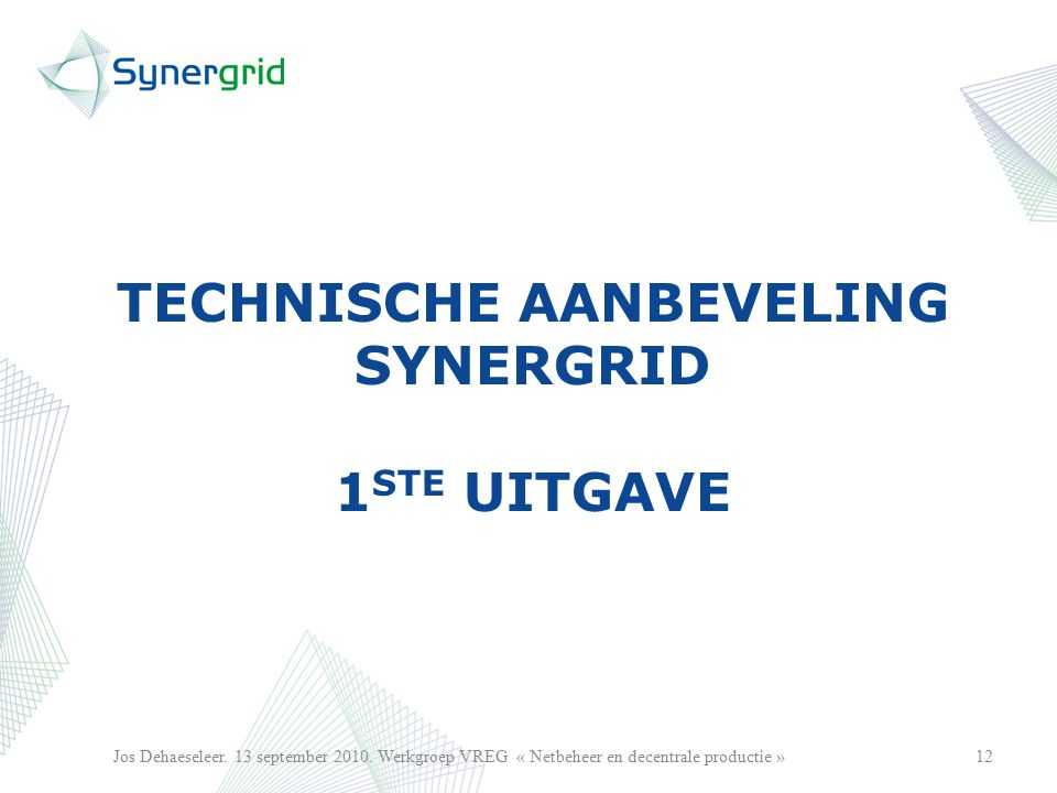 TECHNISCHE AANBEVELING SYNERGRID 1 STE UITGAVE 12Jos Dehaeseleer.