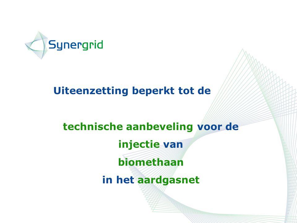 Uiteenzetting beperkt tot de technische aanbeveling voor de injectie van biomethaan in het aardgasnet