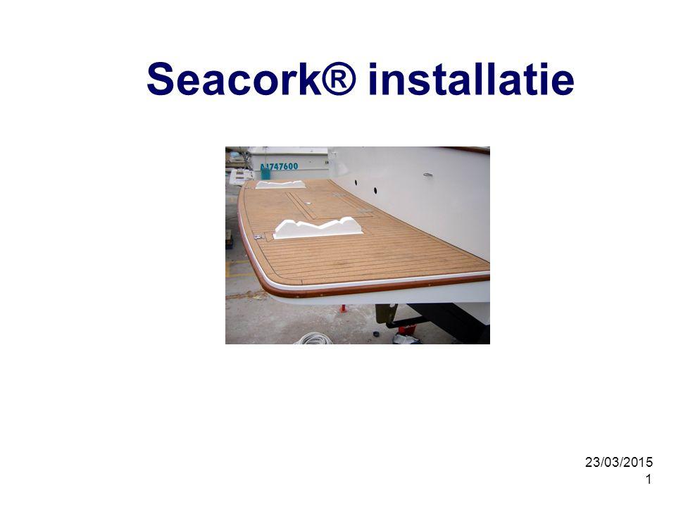 23/03/2015 1 Seacork® installatie