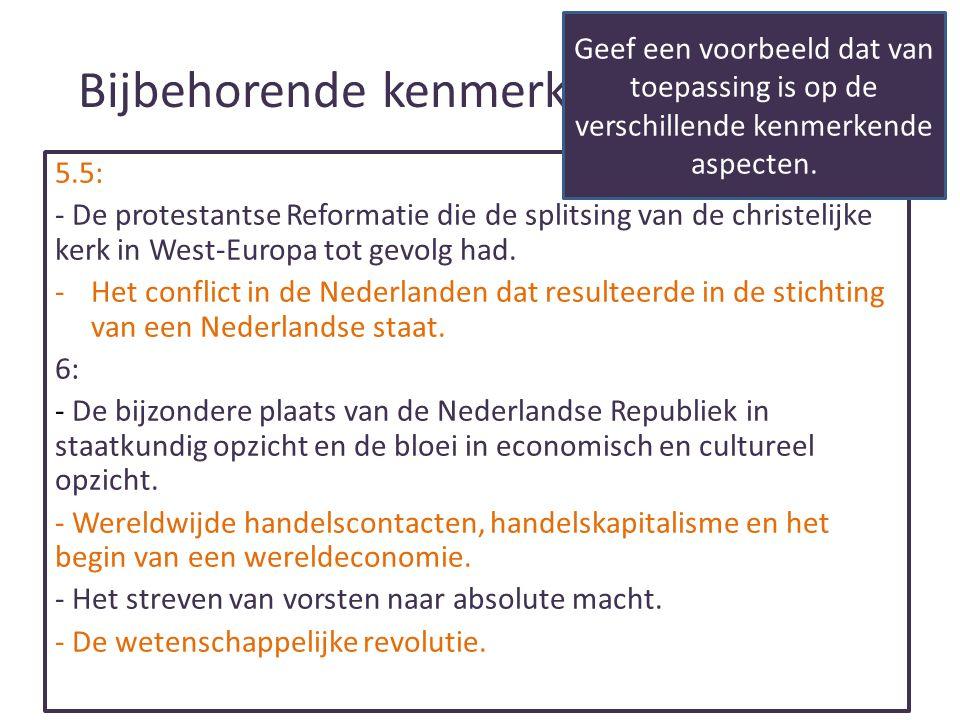 Bijbehorende kenmerkende aspecten 5.5: - De protestantse Reformatie die de splitsing van de christelijke kerk in West-Europa tot gevolg had.