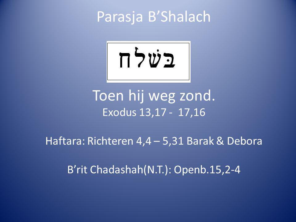 Parasja B'Shalach Toen hij weg zond.
