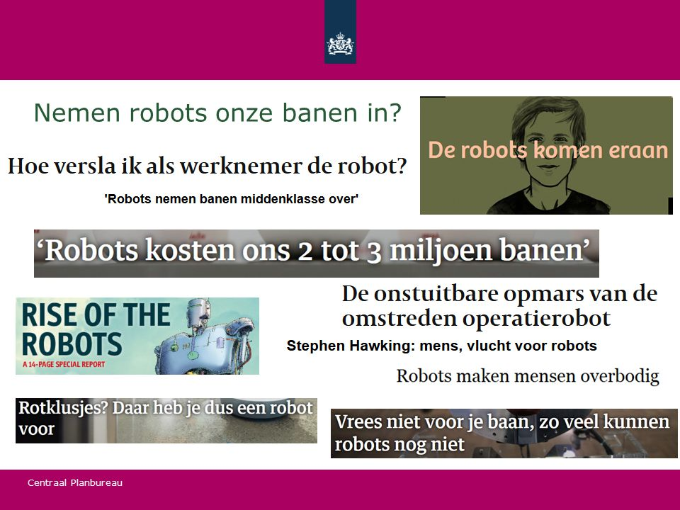 Centraal Planbureau Nemen robots onze banen in?