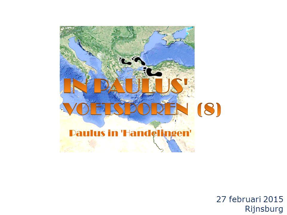 27 februari 2015 Rijnsburg Paulus in Handelingen