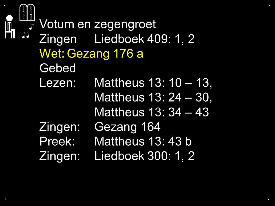 ... Liedboek 300: 1, 2
