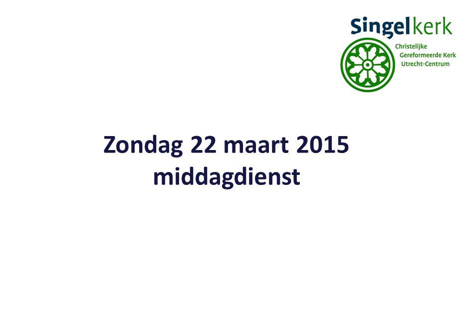 Zondag 22 maart 2015 middagdienst