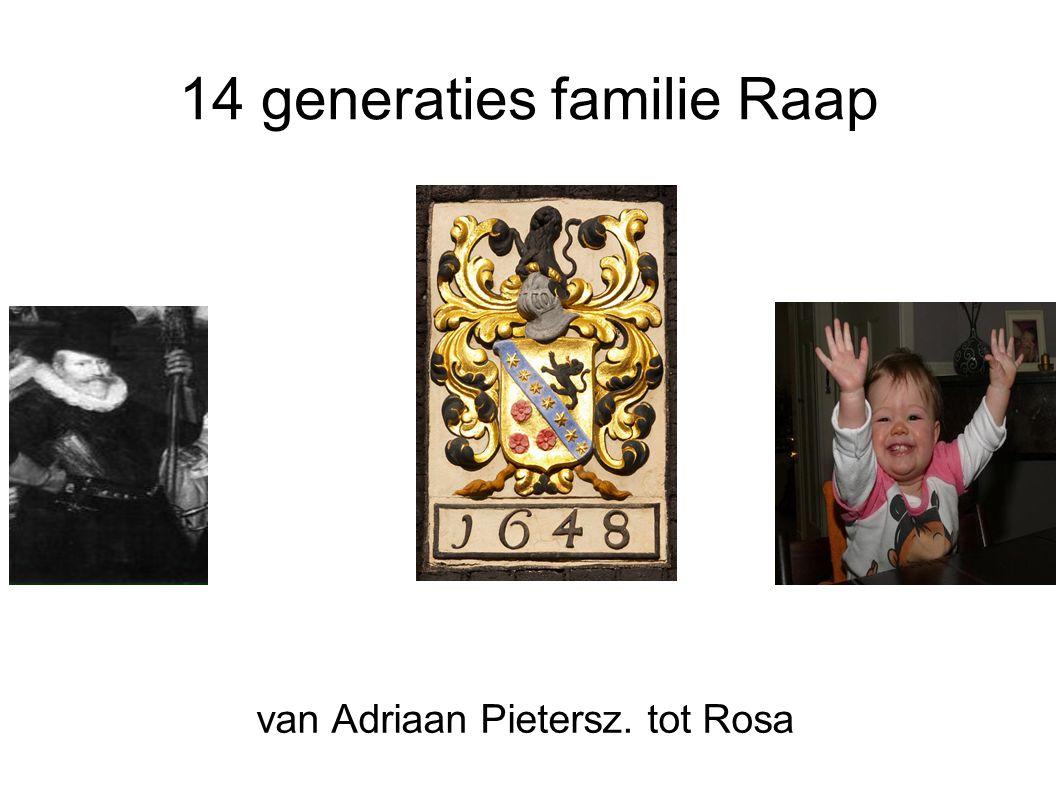 14 generaties familie Raap van Adriaan Pietersz. tot Rosa