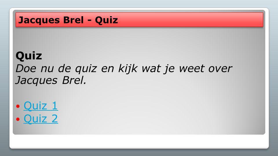 Jacques Brel – 5 minutes d'écriture 1.Schrijf woorden op die met Jacques Brel te maken hebben.