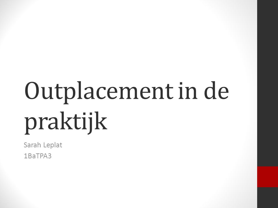 Outplacement in de praktijk Sarah Leplat 1BaTPA3