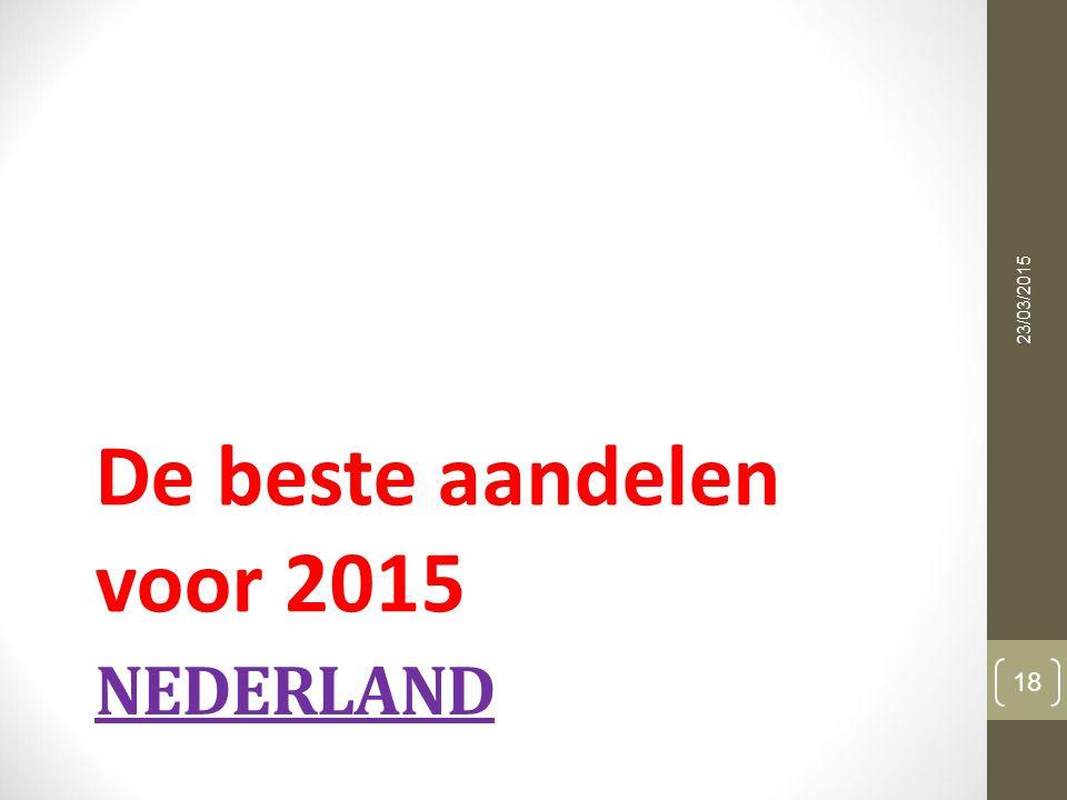 NEDERLAND De beste aandelen voor 2015 23/03/2015 18