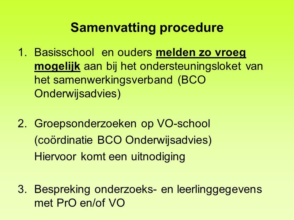 Samenvatting procedure 1.Basisschool en ouders melden zo vroeg mogelijk aan bij het ondersteuningsloket van het samenwerkingsverband (BCO Onderwijsadv