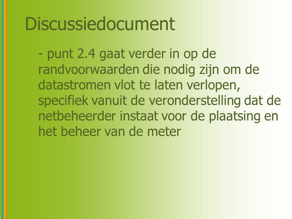 Discussiedocument - punt 2.4 gaat verder in op de randvoorwaarden die nodig zijn om de datastromen vlot te laten verlopen, specifiek vanuit de veronde