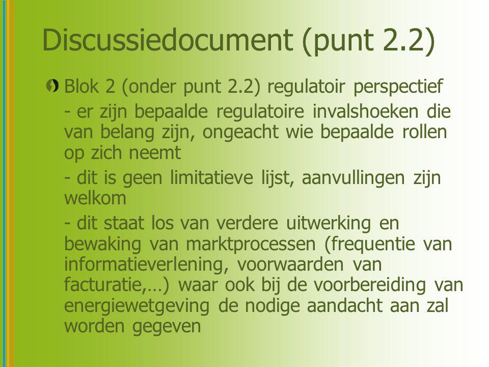 Discussiedocument (punt 2.3) Blok 3 (onder punt 2.3) doel van de data: - is nodig om datastromen in kaart te brengen - is nodig om nodige regelgeving op te stellen, waaronder het privacykader - dit is ook geen limitatieve lijst, de werkgroepleden wordt met aandrang gevraagd welke data zij nodig achten om bepaalde diensten uit te voeren (waarom, wat (door wie) en op welke manier)