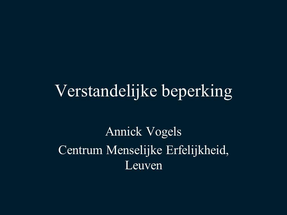 Verstandelijke beperking Annick Vogels Centrum Menselijke Erfelijkheid, Leuven