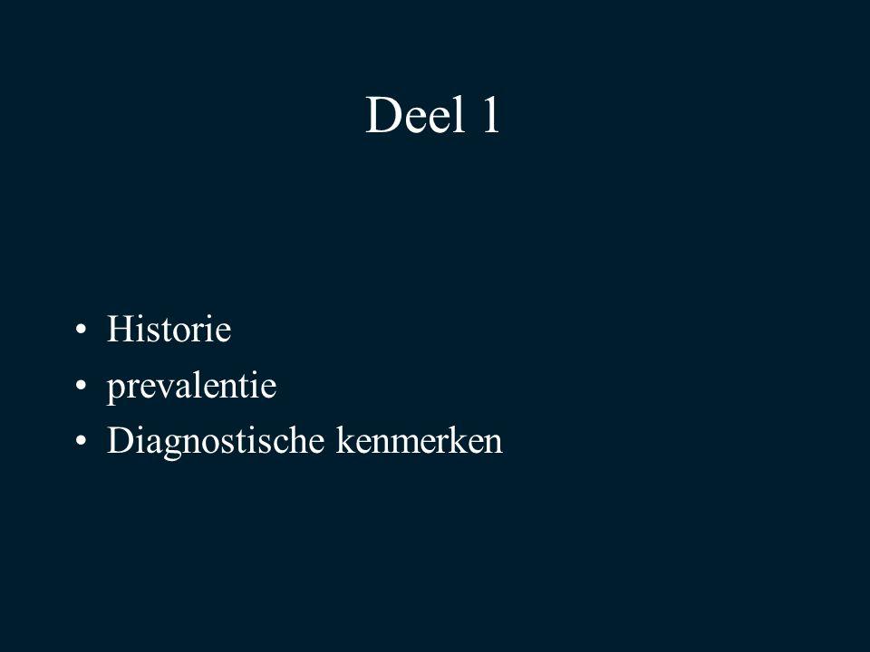 Deel 1 Historie prevalentie Diagnostische kenmerken