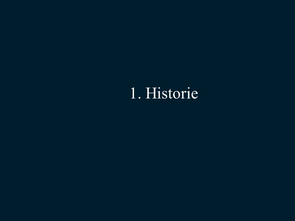 1. Historie