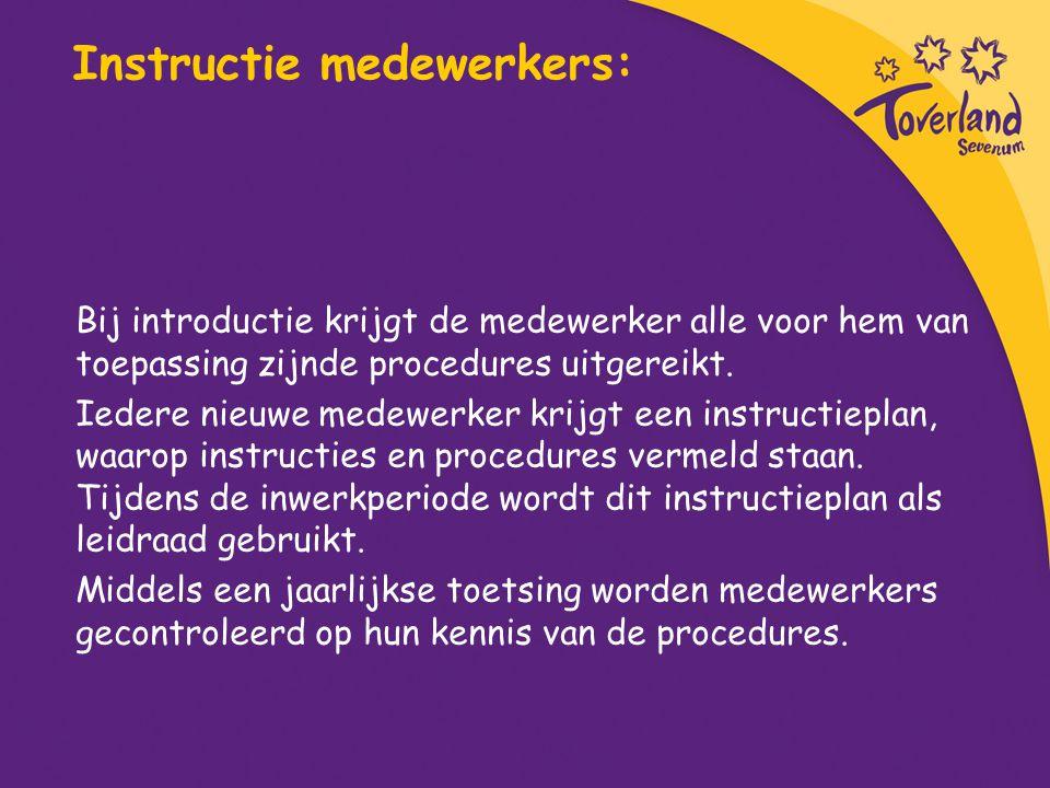 Instructie medewerkers: Bij introductie krijgt de medewerker alle voor hem van toepassing zijnde procedures uitgereikt. Iedere nieuwe medewerker krijg