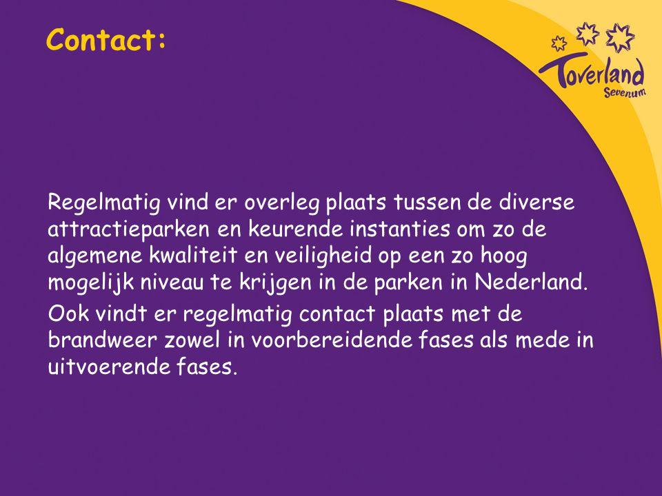 Contact: Regelmatig vind er overleg plaats tussen de diverse attractieparken en keurende instanties om zo de algemene kwaliteit en veiligheid op een z