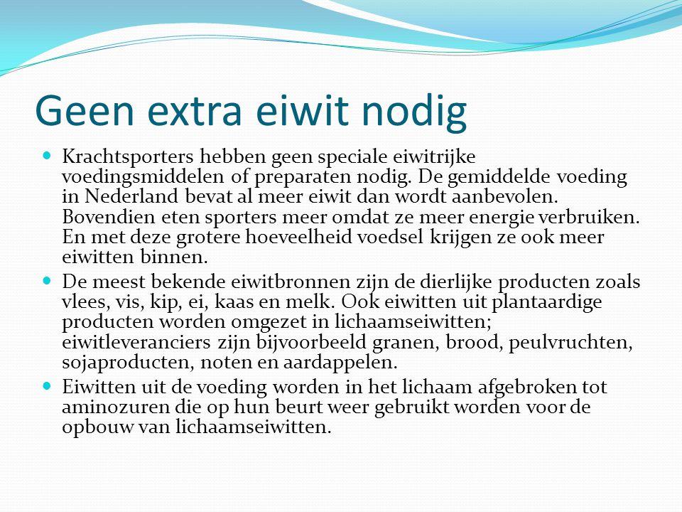 Geen extra eiwit nodig Krachtsporters hebben geen speciale eiwitrijke voedingsmiddelen of preparaten nodig. De gemiddelde voeding in Nederland bevat a