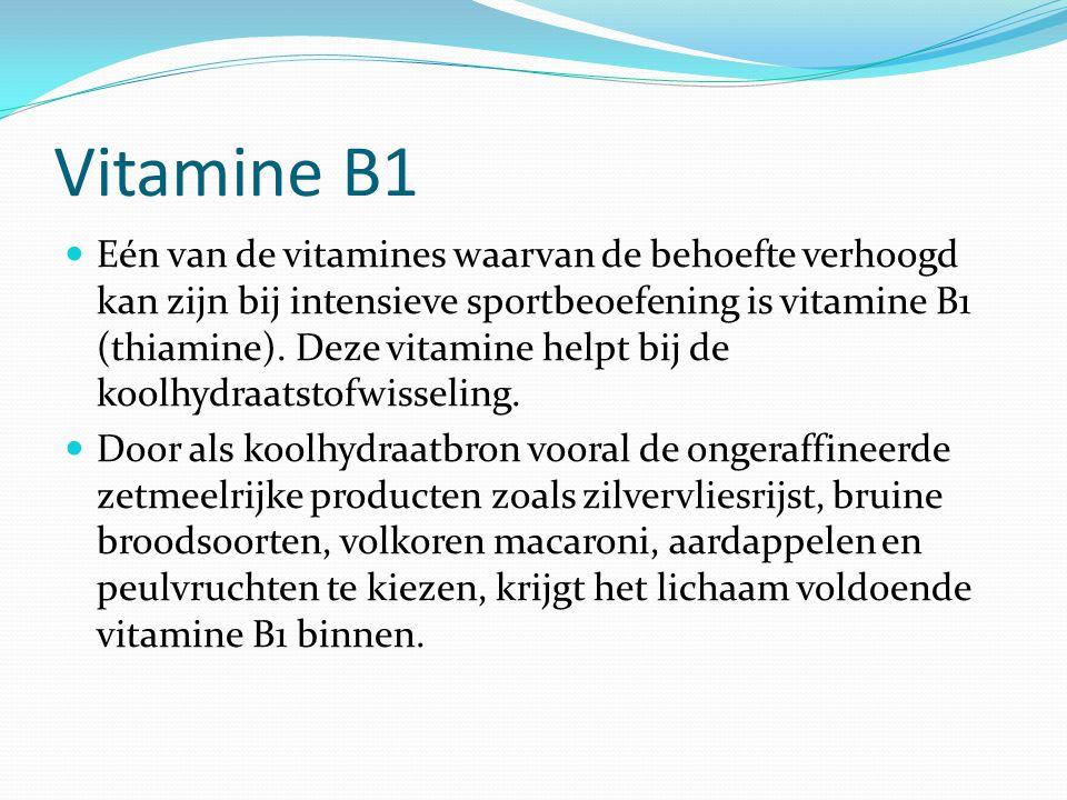 Vitamine B1 Eén van de vitamines waarvan de behoefte verhoogd kan zijn bij intensieve sportbeoefening is vitamine B1 (thiamine). Deze vitamine helpt b