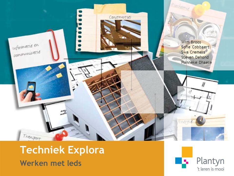 Techniek Explora Werken met leds Wim Broos Sofie Cobbaert Swa Cremers Steven Dehond Hanneke Dhaese