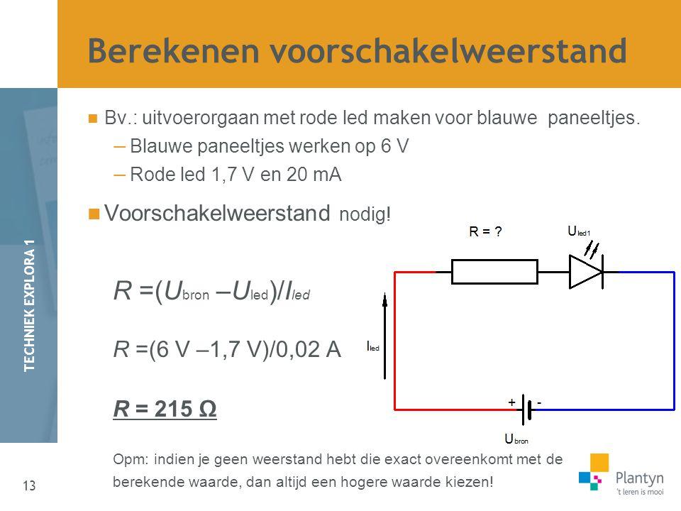 13 TECHNIEK EXPLORA 1 Bv.: uitvoerorgaan met rode led maken voor blauwe paneeltjes.