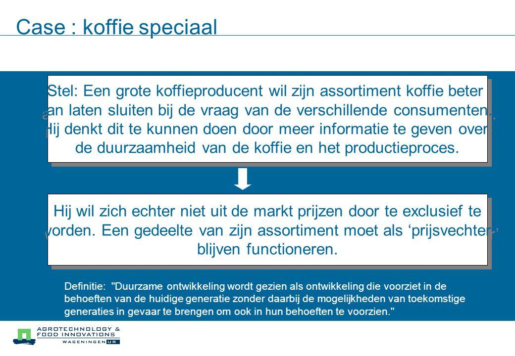 Stel: Een grote koffieproducent wil zijn assortiment koffie beter aan laten sluiten bij de vraag van de verschillende consumenten.