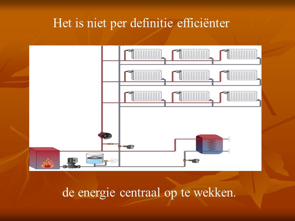 Het is niet per definitie efficiënter de energie centraal op te wekken.