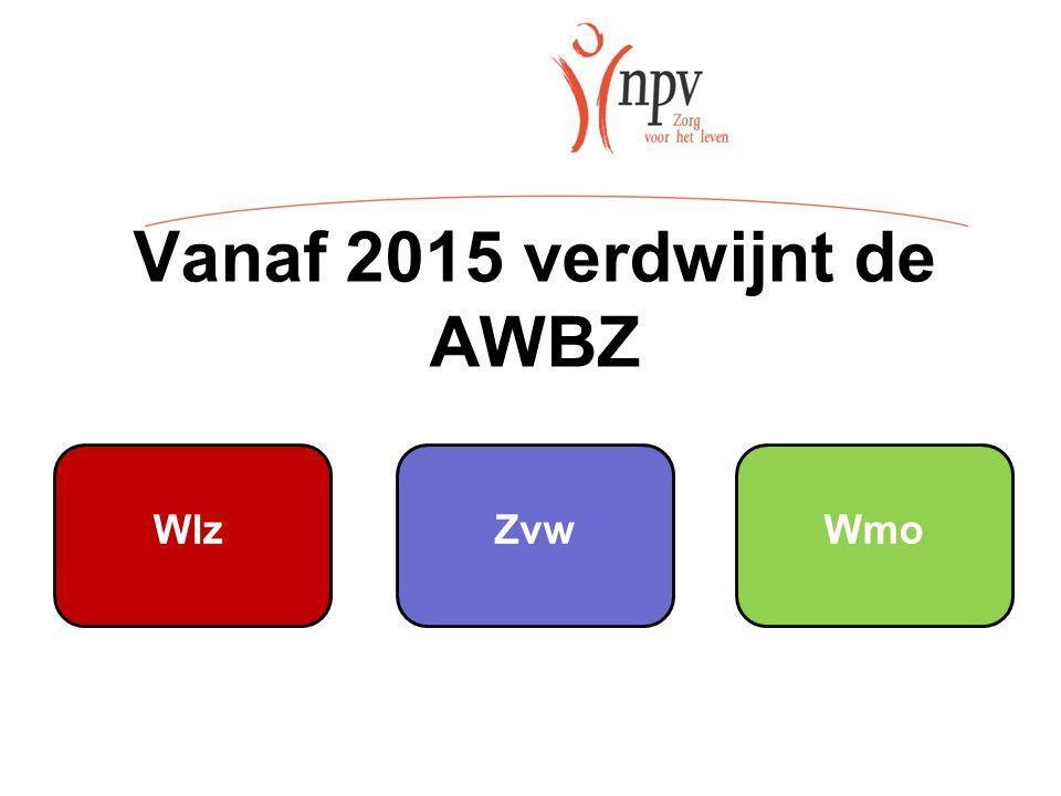 Vanaf 2015 verdwijnt de AWBZ WlzZvwWmo