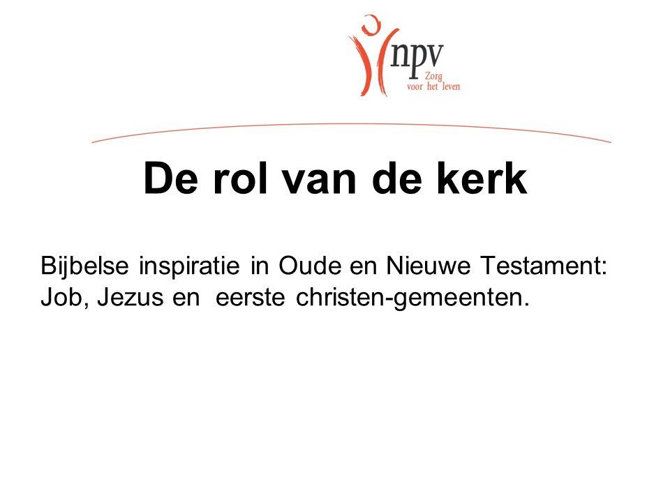 De rol van de kerk Bijbelse inspiratie in Oude en Nieuwe Testament: Job, Jezus en eerste christen-gemeenten.