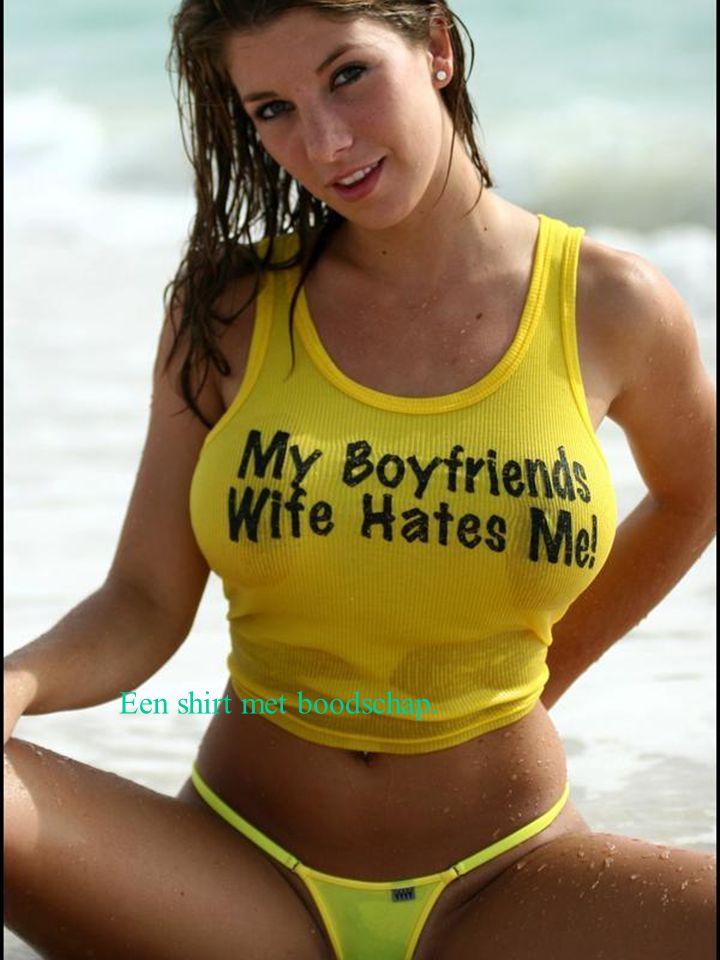 Een shirt met boodschap.
