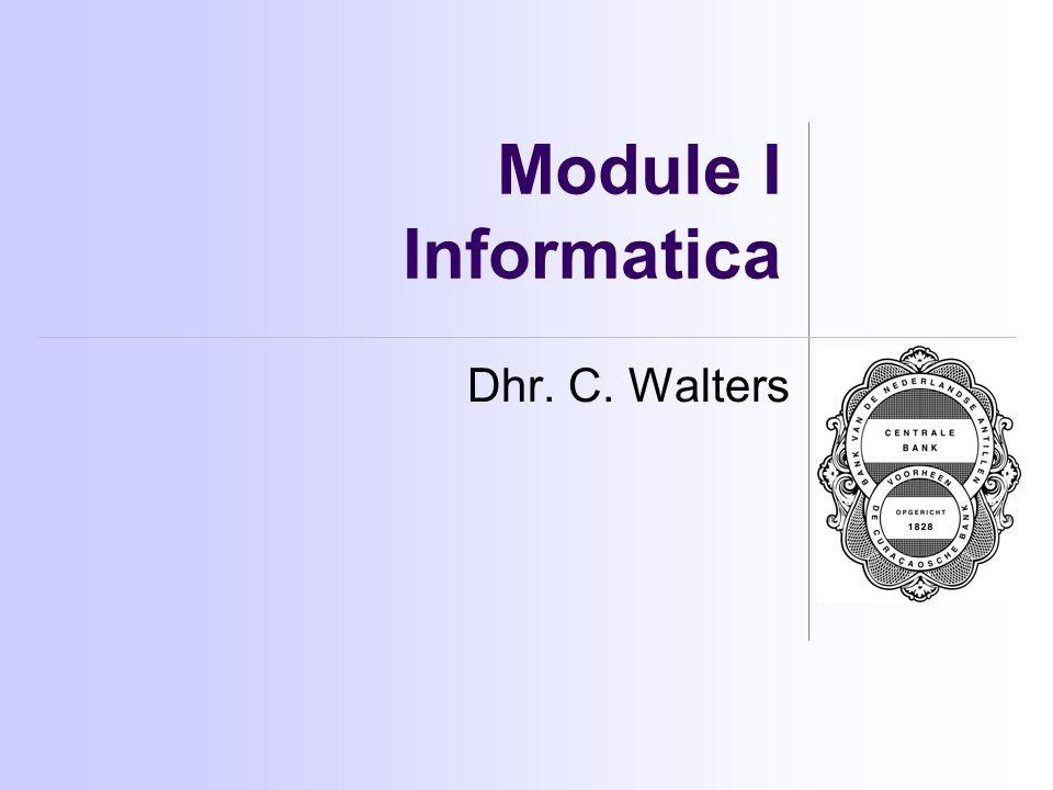 Module I Informatica Dhr. C. Walters