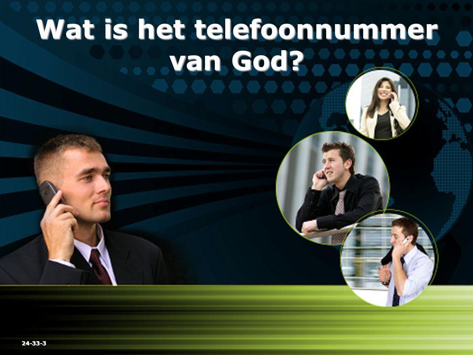 Wat is het telefoonnummer van God? 24-33-3